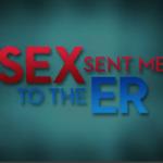 sex sent me to the er